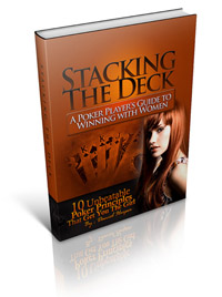 Stacking The Dack: A Poker Player's Guide to Winnind With Women